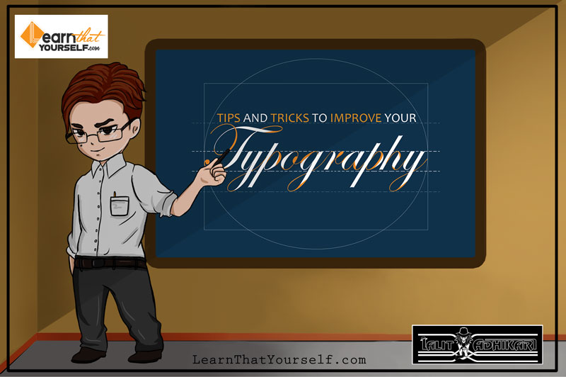 Featured Image for 'Typography in Graphic Designing' blog post by Lalit Adhikari at Learn That Yourself (LTY)